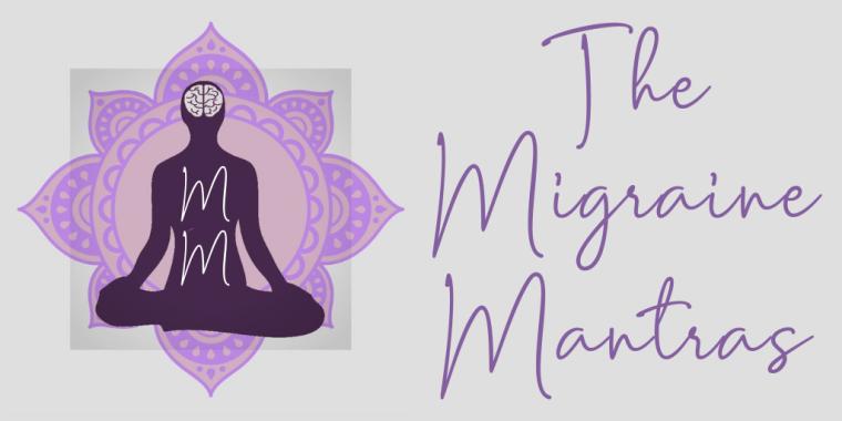 The Migraine Mantras – Raising awareness  Inspiring Hope